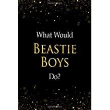 What Would Beastie Boys Do?: Beastie Boys Designer Notebook