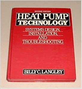 Heat Pump Technology and Troubleshooting Installation Systems Design
