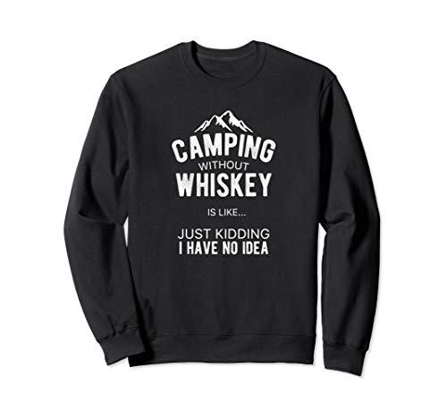 (Camping Whiskey Sweatshirt Camper Funny Nature Vacay Gift)