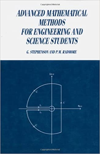 Advanced mathematical methods for engineering and science students advanced mathematical methods for engineering and science students g stephenson p m radmore 9780521368605 amazon books fandeluxe Image collections