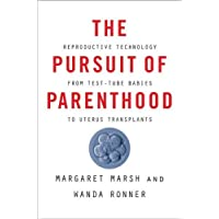 The Pursuit of Parenthood: Reproductive Technology from Test-Tube Babies to Uterus Transplants
