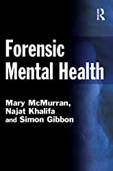 Forensic Mental Health (Criminal Justice Series)