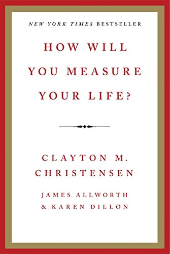 How Will You Measure Your Life? by Harper Business