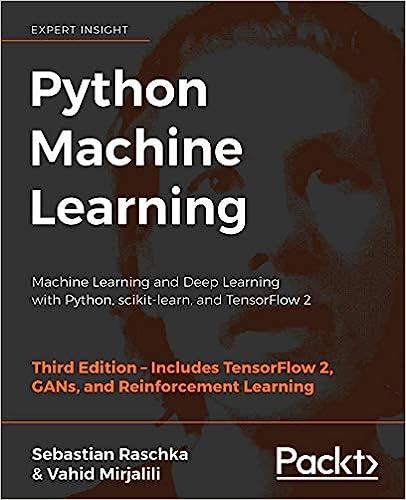 Aprendizaje automático con Python: aprendizaje automático y aprendizaje profundo con Python, scikit-learn y TensorFlow 2