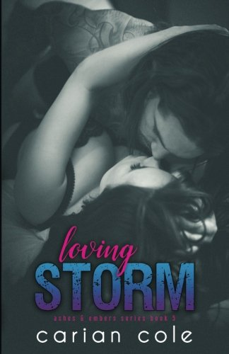 Download Loving Storm (Ashes & Embers) (Volume 5) pdf