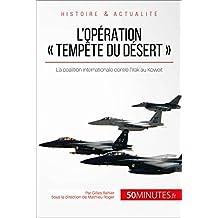 L'opération « Tempête du désert »: La coalition internationale contre l'Irak au Koweït (Grandes Batailles t. 15) (French Edition)
