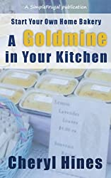 A Goldmine In Your Kitchen (SimpleFrugal Publications)