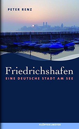 Friedrichshafen: Eine deutsche Stadt am See