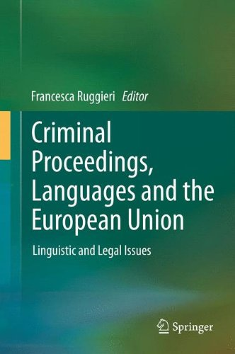 Criminal Proceedings, Languages and the European Union: Linguistic and Legal Issues by Springer