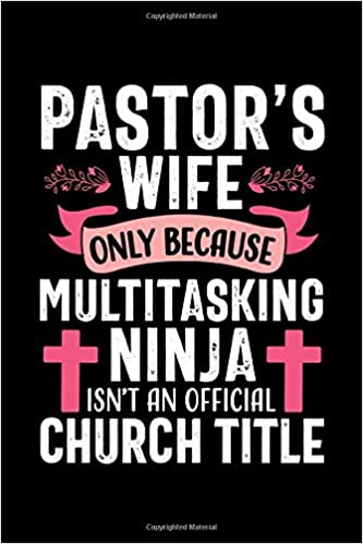 Pastors wife only because Multitasking Ninja isnt an ...