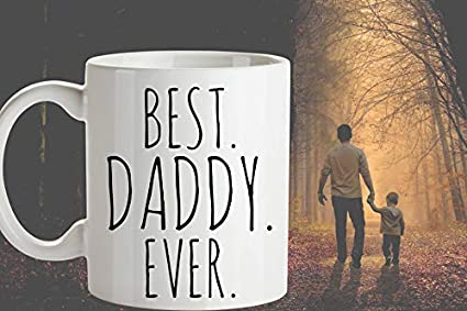 BEST DADDY EVER Coffee Mug Fathers Day Gift For Daddy Him Dad Birthday
