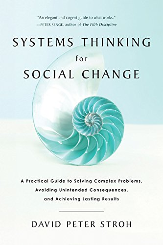 Pdf Politics Systems Thinking For Social Change: A Practical Guide to Solving Complex Problems, Avoiding Unintended Consequences, and Achieving Lasting Results
