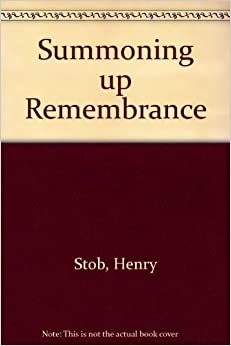 Book Summoning Up Remembrance by Henry Stob (1995-04-01)