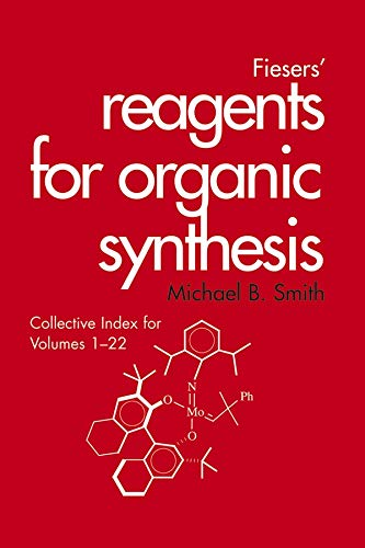 Fiesers' Reagents for Organic Synthesis, Collective Index for Volumes 1 - 22