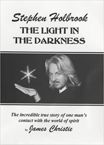 Stephen Holbrook: The Light in the Darkness by James Christie (3-Sep-2000)