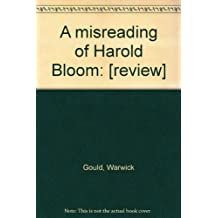 A misreading of Harold Bloom: [review]
