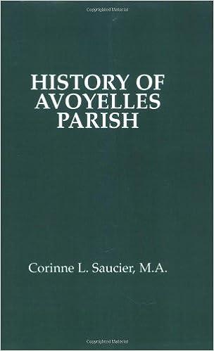 History of Avoyelles Parish, Louisiana by Corinne Saucier Ph.D. (1999-05-31)