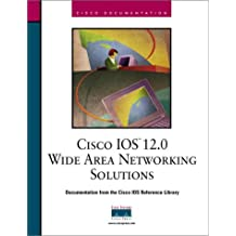 Cisco IOS 12.0 Wide Area Networking Solutions