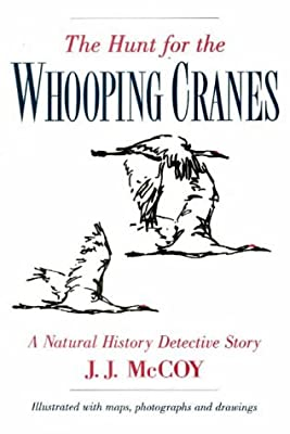 The Hunt for the Whooping Cranes