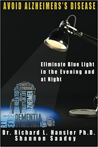 Avoid Alzheimers Disease: Eliminate blue light at night Paperback – October 27, 2015