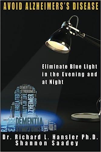 Avoid Alzheimers Disease: Eliminate blue light at night Paperback – October 27, 2015