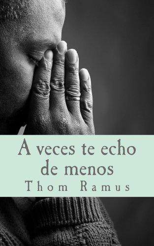 A veces te echo de menos: Primer Poemario (Spanish Edition)