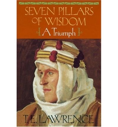 Seven pillars of wisdom : a triumph