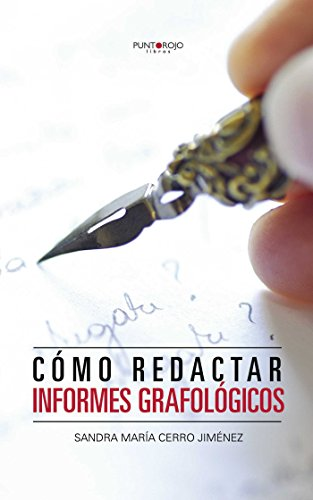 Cmo redactar informes grafolgicos (Spanish Edition)