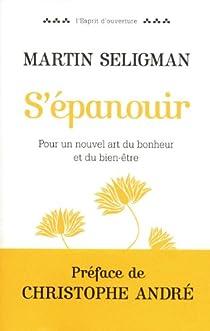 S'épanouir : Pour un nouvel art du bonheur et du bien-être par Seligman