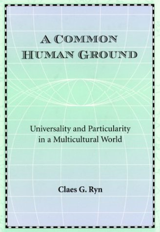 A Common Human Ground: Universality and Particularity in a Multicultural World