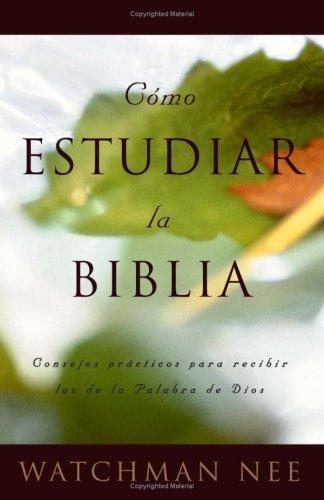 Como estudiar la Biblia [Watchman Nee] (Tapa Blanda)