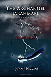 In Rebellion (Book II The Archangel Jarahmael and the War to Conquer Heaven) (The Archangel Jarahmael and the War to Conquer Heaven Trilogy)