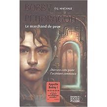 BOBBY PENDRAGON T01 : LE MARCHAND DE PEUR