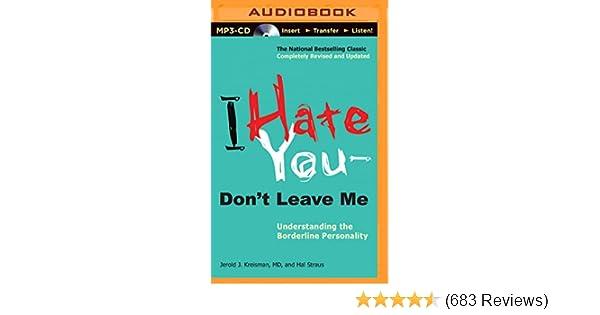 I Hate You-Don't Leave Me: MD, Hal Straus Jerold J  Kreisman