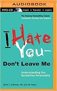 I Hate You Don T Leave Me Jerold J Kreisman Md Hal Straus Nicole Small 0889290379764 Amazon Com Books