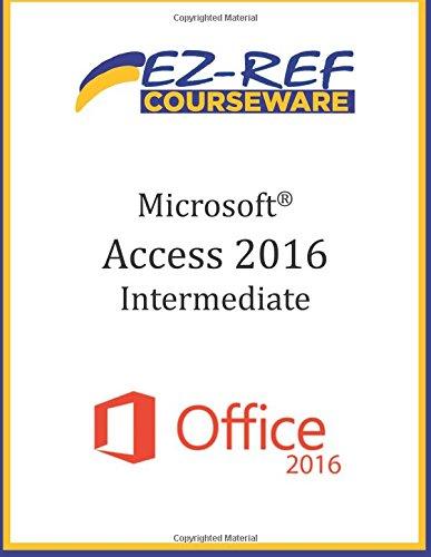 Microsoft Access 2016 - Intermediate: Instructor Guide (Color)