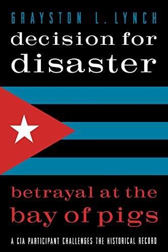 Decision for Disaster: Betrayal at the Bay of Pigs (Pigs Of Bay The)