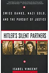 Hitler's Silent Partners: Swiss Banks, Nazi Gold, And The Pursuit Of Justice Paperback