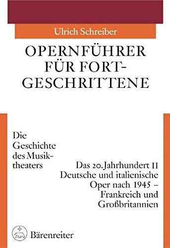 Opernführer für Fortgeschrittene 3/2: Das 20. Jahrhundert 2. Deutsche und italienische Oper nach 1945 - Frankreich und Großbritannien: BD 3.II