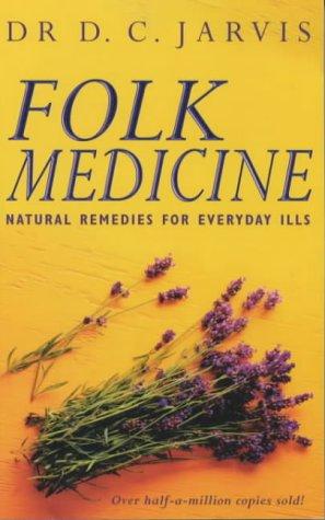 Folk Medicine : Natural Remedies for Everyday Ills ebook