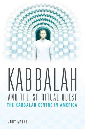 Kabbalah and the Spiritual Quest: The Kabbalah Centre in America (Religion, Health, and Healing)