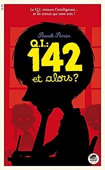 Q.I. 142 et alors ? par Perrier
