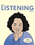 The Listening Ear, Gwen Moore, 1449039480
