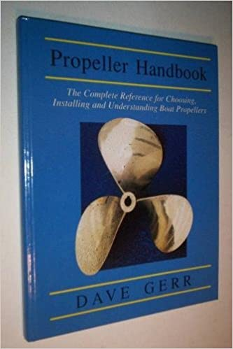 Propellar Handbook: The Complete Reference for Choosing, Installing, and Understanding Boat Propellers