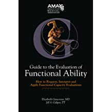 Guide to the Evaluation of Functional Ability: How to Request, Interpret and Apply Functional Capacity