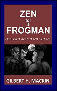 Zen for a Frogman: Other Tales and Poems