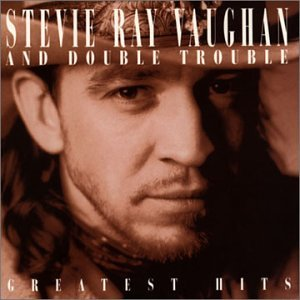 Stevie Ray Vaughan Amp Double Trouble Greatest Hits
