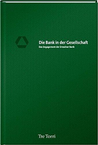 Die Bank in der Gesellschaft. Das Engagement der Dresdner Bank