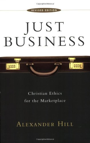53 best business ethics books of all time bookauthority book cover of alexander hill just business christian ethics for the marketplace fandeluxe Gallery