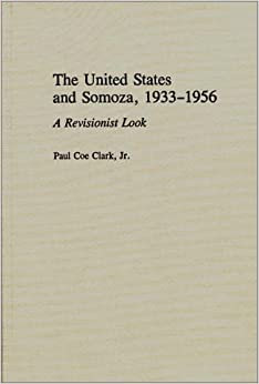 The United States and Somoza, 1933-1956: A Revisionist Look (Bibliographies and Indexes in World)
